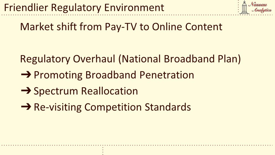 Market shift from Pay-TV to Online Content Regulatory Overhaul (National Broadband Plan) Promoting Broadband Penetration Spectrum Reallocation Re-visi