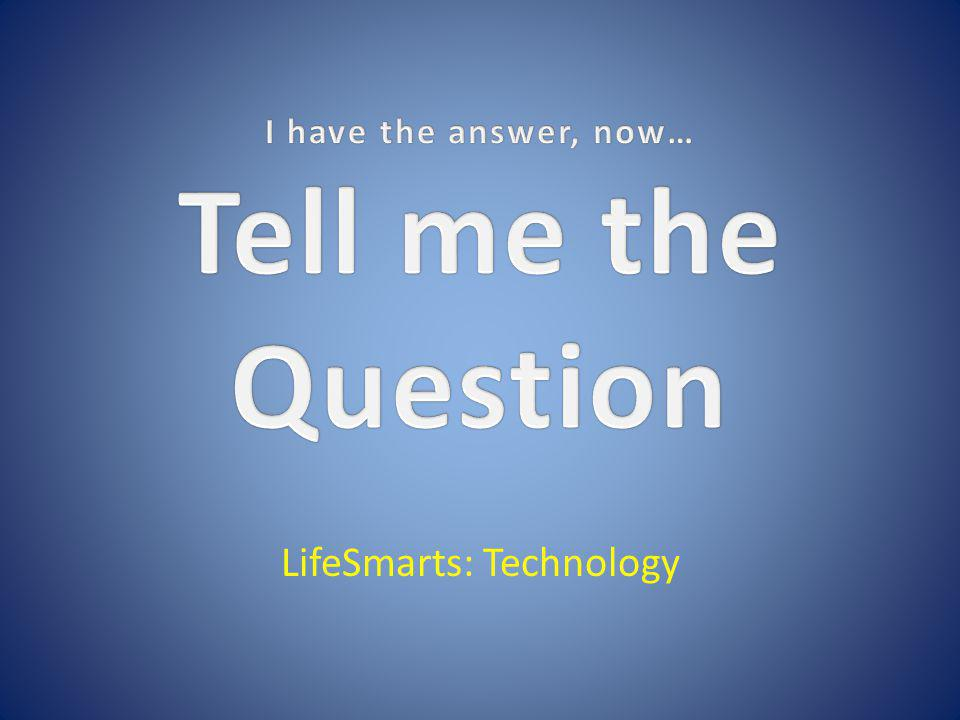 LifeSmarts: Technology