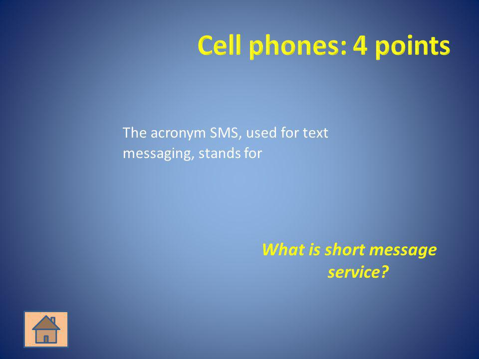 The acronym SMS, used for text messaging, stands for What is short message service?