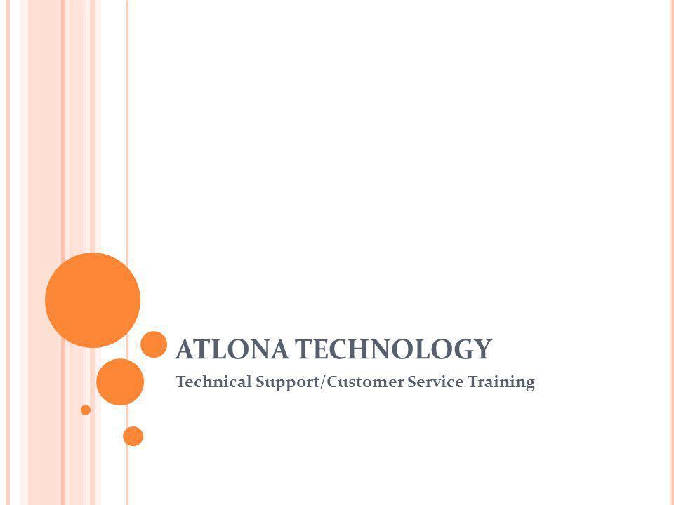 ATLONA TECHNOLOGY Technical Support/Customer Service Training