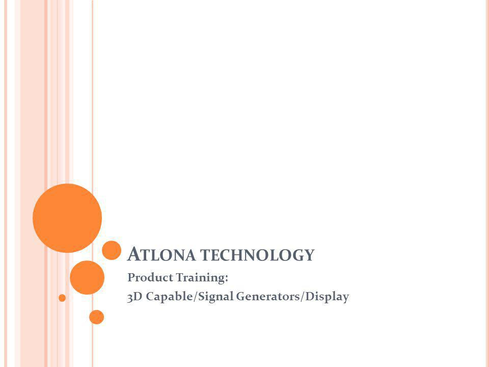 A TLONA TECHNOLOGY Product Training: 3D Capable/Signal Generators/Display
