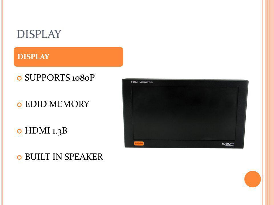 DISPLAY SUPPORTS 1080P EDID MEMORY HDMI 1.3B BUILT IN SPEAKER DISPLAY