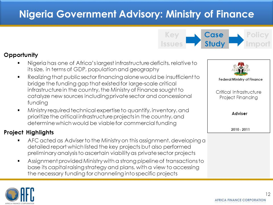 12 Nigeria Government Advisory: Ministry of Finance Key Issues Case Study Policy Import Opportunity Nigeria has one of Africas largest infrastructure
