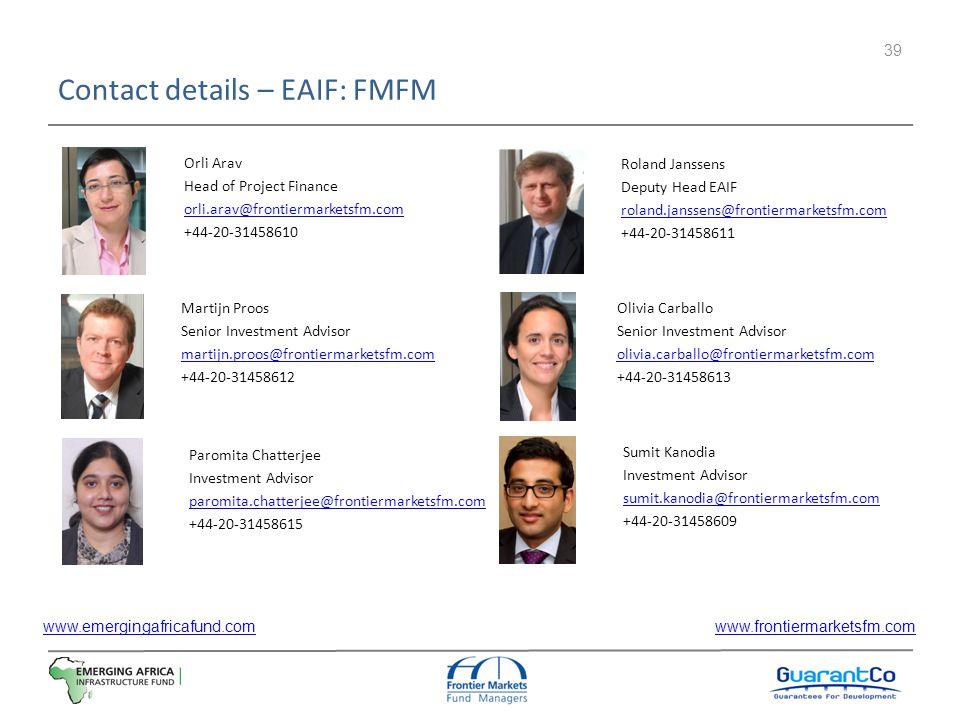 Contact details – EAIF: FMFM www.emergingafricafund.com www.frontiermarketsfm.comwww.emergingafricafund.comwww.frontiermarketsfm.com 39 Orli Arav Head
