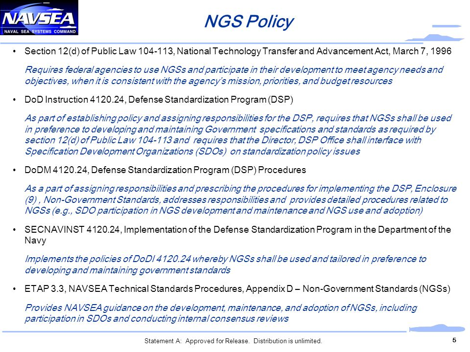 NGS Policy 5 Section 12(d) of Public Law 104-113, National Technology Transfer and Advancement Act, March 7, 1996 Requires federal agencies to use NGS