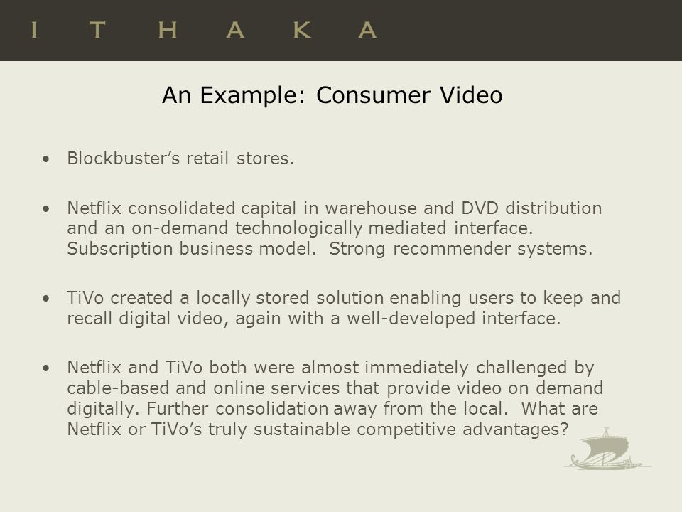 An Example: Consumer Video Blockbusters retail stores.