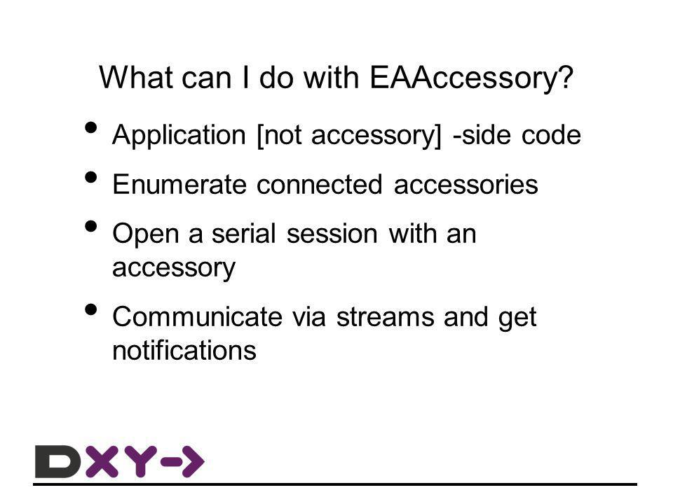 What cant I do with EAAccessory.