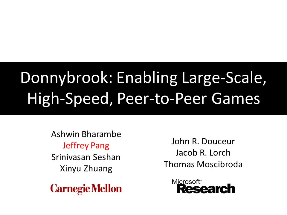 Evaluation: Scale Donnybrook enables 100s of players in many BW models Donnybrook | Jeffrey Pang (CMU) | SIGCOMM 200852