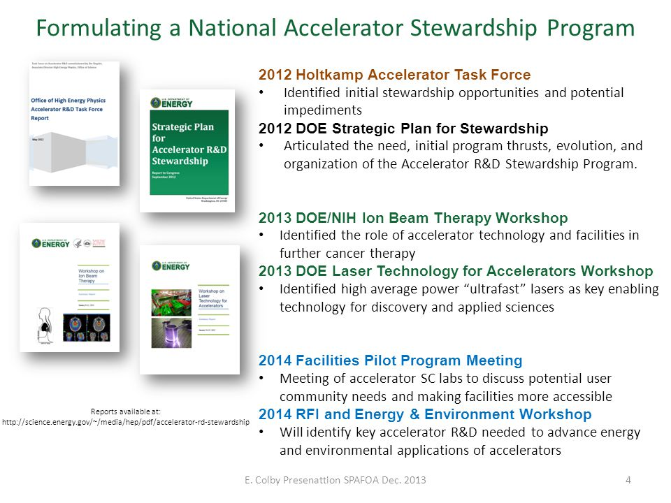 4 2012 Holtkamp Accelerator Task Force Identified initial stewardship opportunities and potential impediments 2012 DOE Strategic Plan for Stewardship