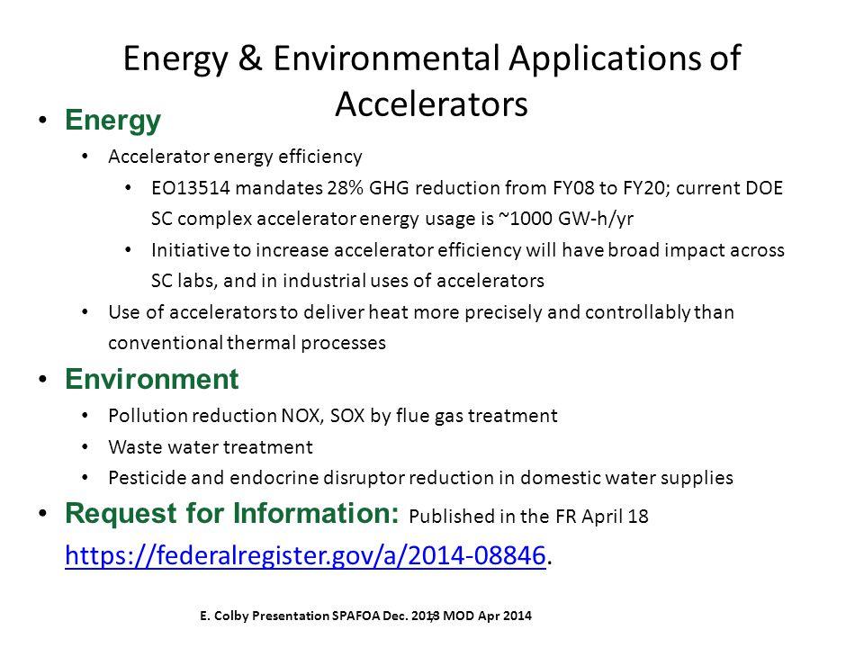 7 Energy & Environmental Applications of Accelerators E.