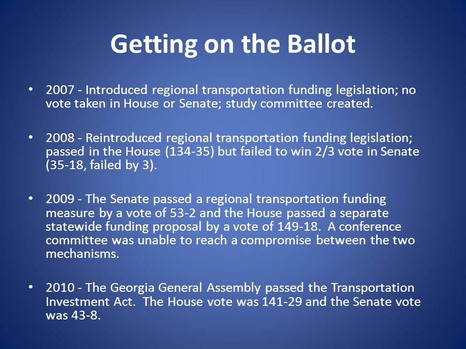 Getting on the Ballot 2007 - Introduced regional transportation funding legislation; no vote taken in House or Senate; study committee created.