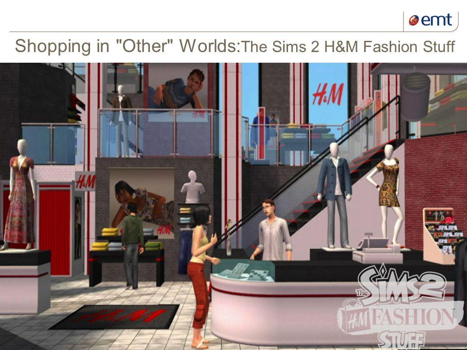 17 kuupäev ja presentatsiooni pealkiri Shopping in Other Worlds: The Sims 2 H&M Fashion Stuff