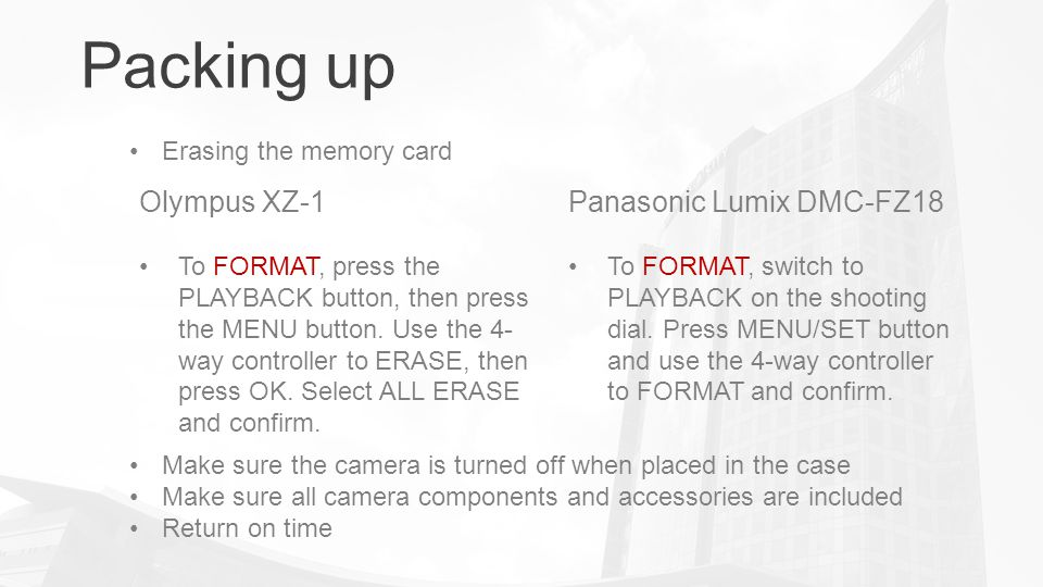 Packing up Erasing the memory card Olympus XZ-1 To FORMAT, press the PLAYBACK button, then press the MENU button.