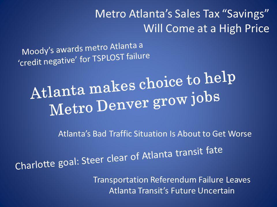 Atlanta makes choice to help Metro Denver grow jobs Transportation Referendum Failure Leaves Atlanta Transits Future Uncertain Atlantas Bad Traffic Si