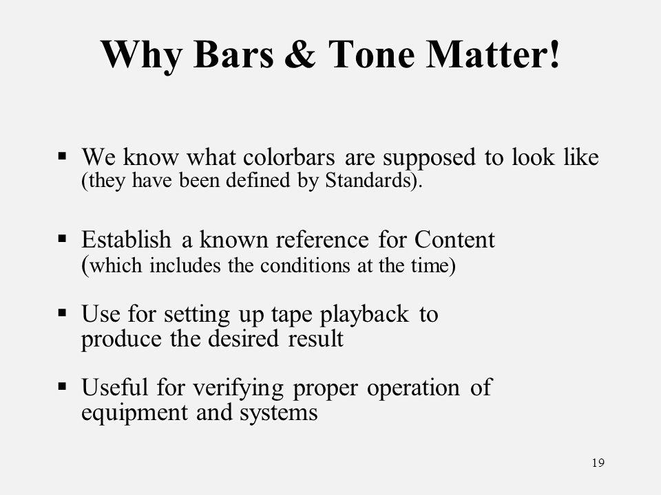 19 Why Bars & Tone Matter.
