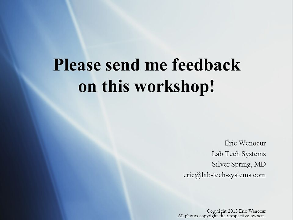 Please send me feedback on this workshop.