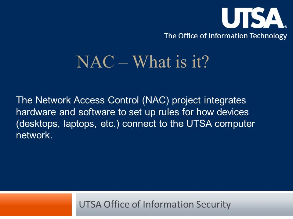 The Office of Information Technology NAC – What is it.