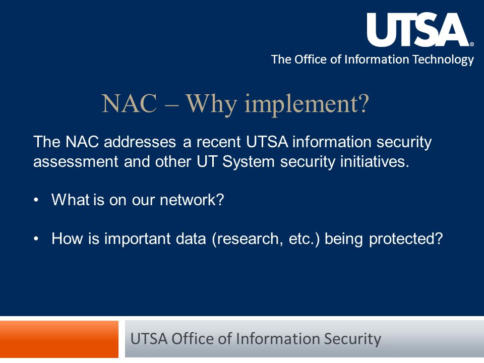 The Office of Information Technology NAC – Why implement.