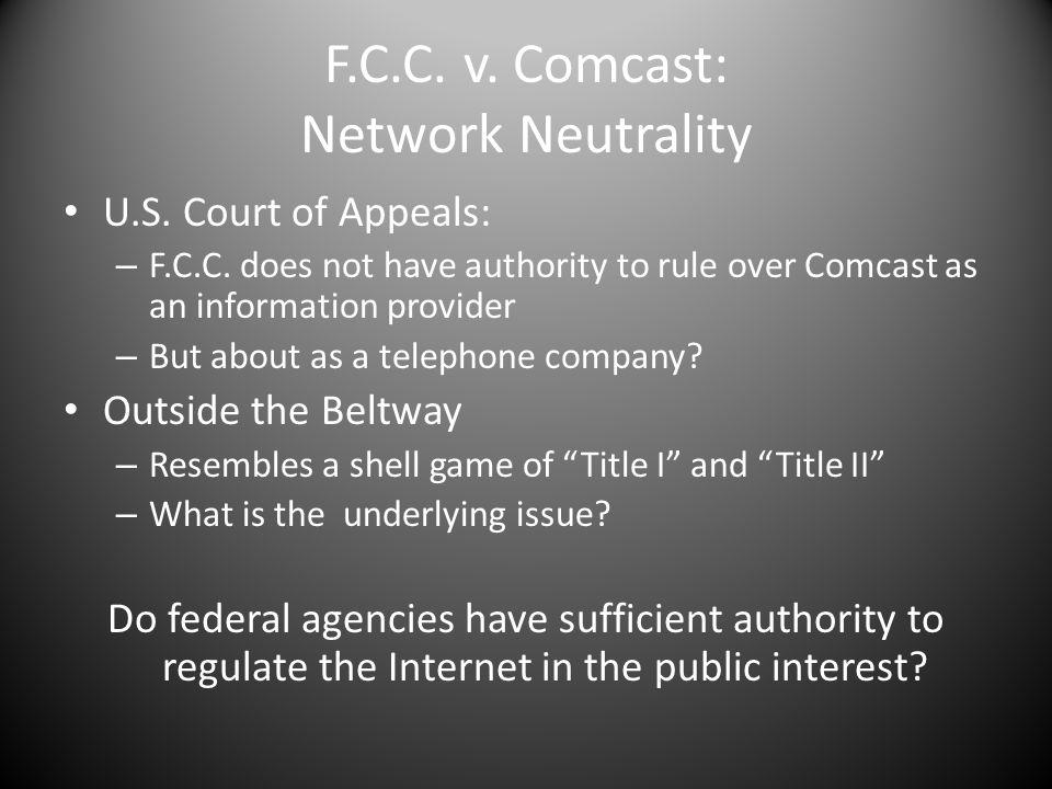 F.C.C. v. Comcast: Network Neutrality U.S. Court of Appeals: – F.C.C.