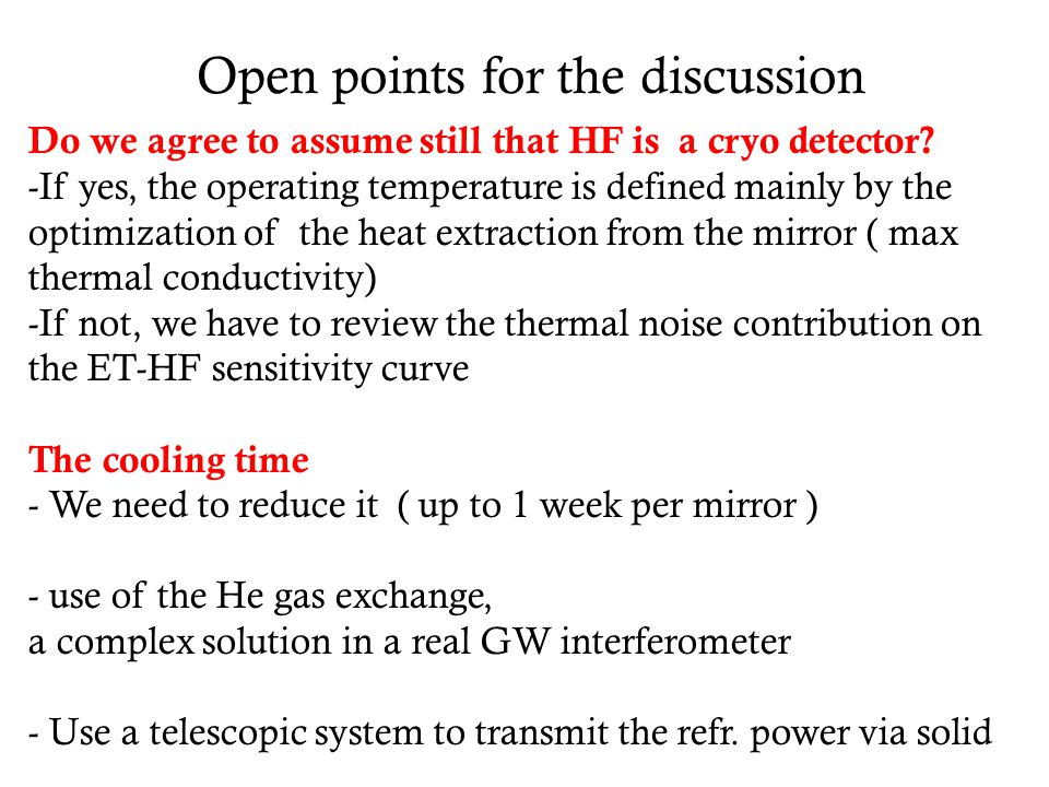 Open points for the discussion Do we agree to assume still that HF is a cryo detector.