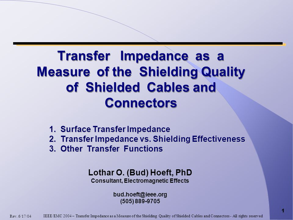 1 Transfer Impedance as a Measure of the Shielding Quality of Shielded Cables and Connectors Lothar O.