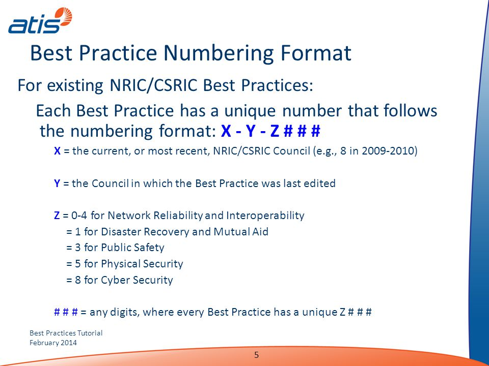 Best Practices Tutorial February 2014 5 Best Practice Numbering Format For existing NRIC/CSRIC Best Practices: Each Best Practice has a unique number
