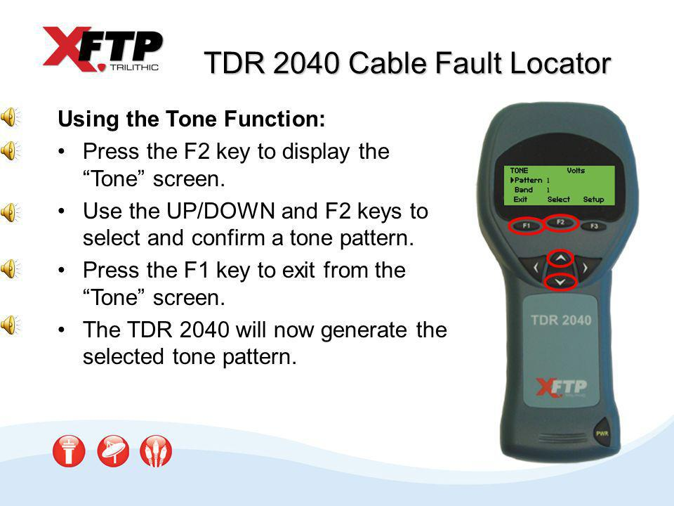 TDR 2040 Cable Fault Locator This concludes the interactive training for the TDR 2040 Cable Fault Locator.