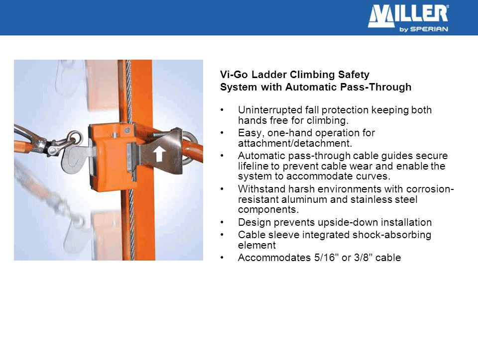 Vi-Go Ladder Climbing Safety System with Automatic Pass-Through Uninterrupted fall protection keeping both hands free for climbing.