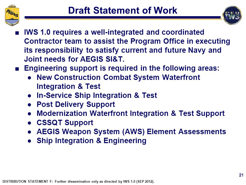 Draft Statement of Work IWS 1.0 requires a well-integrated and coordinated Contractor team to assist the Program Office in executing its responsibilit