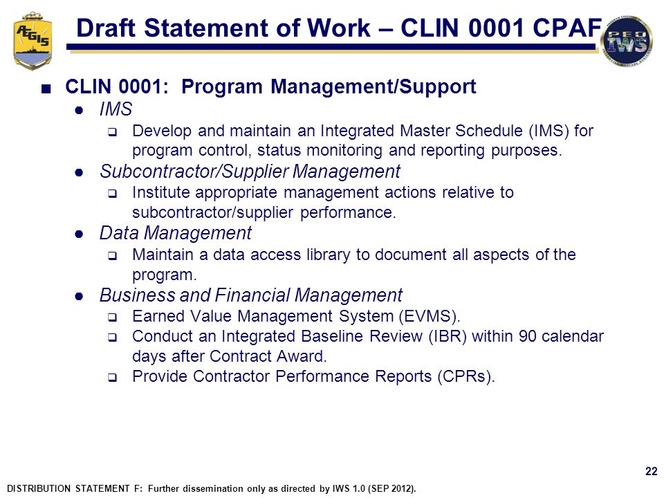 Draft Statement of Work – CLIN 0001 CPAF CLIN 0001: Program Management/Support IMS Develop and maintain an Integrated Master Schedule (IMS) for progra