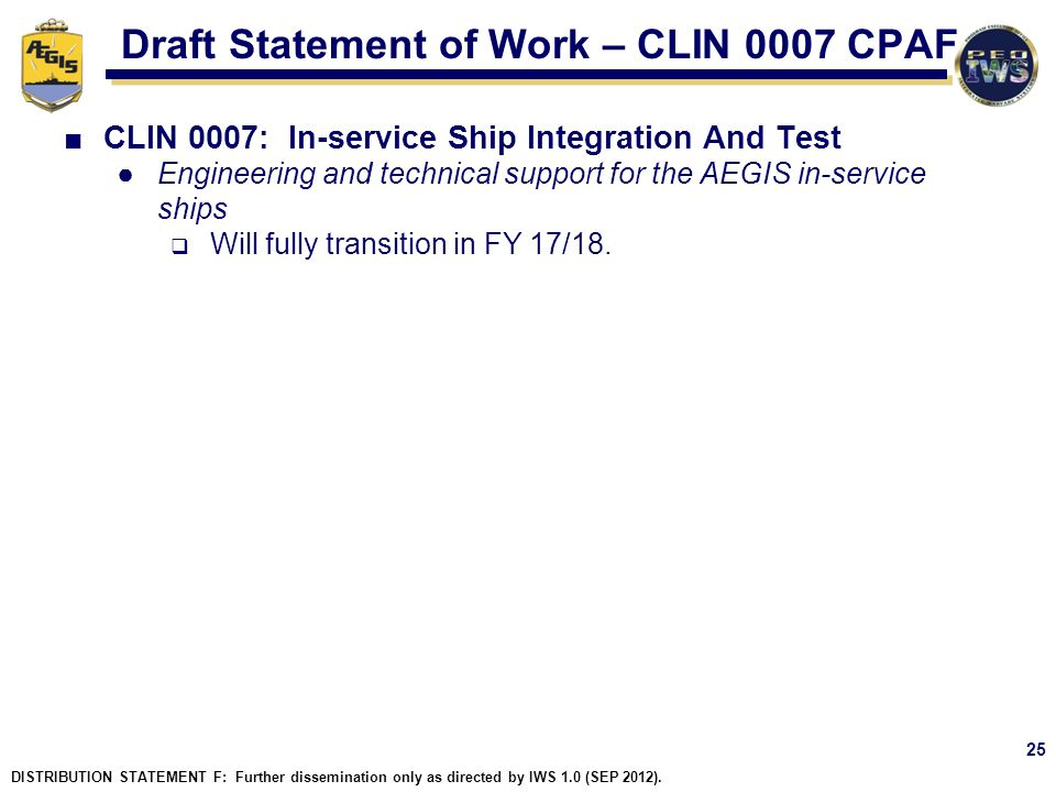 Draft Statement of Work – CLIN 0007 CPAF CLIN 0007: In-service Ship Integration And Test Engineering and technical support for the AEGIS in-service sh