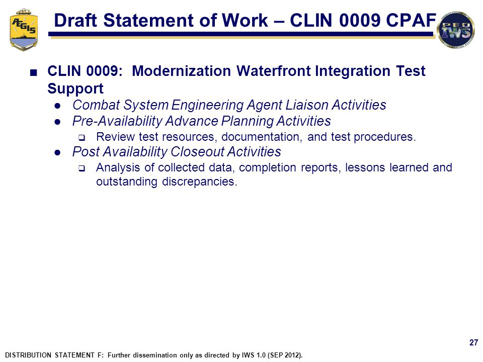 Draft Statement of Work – CLIN 0009 CPAF CLIN 0009: Modernization Waterfront Integration Test Support Combat System Engineering Agent Liaison Activiti