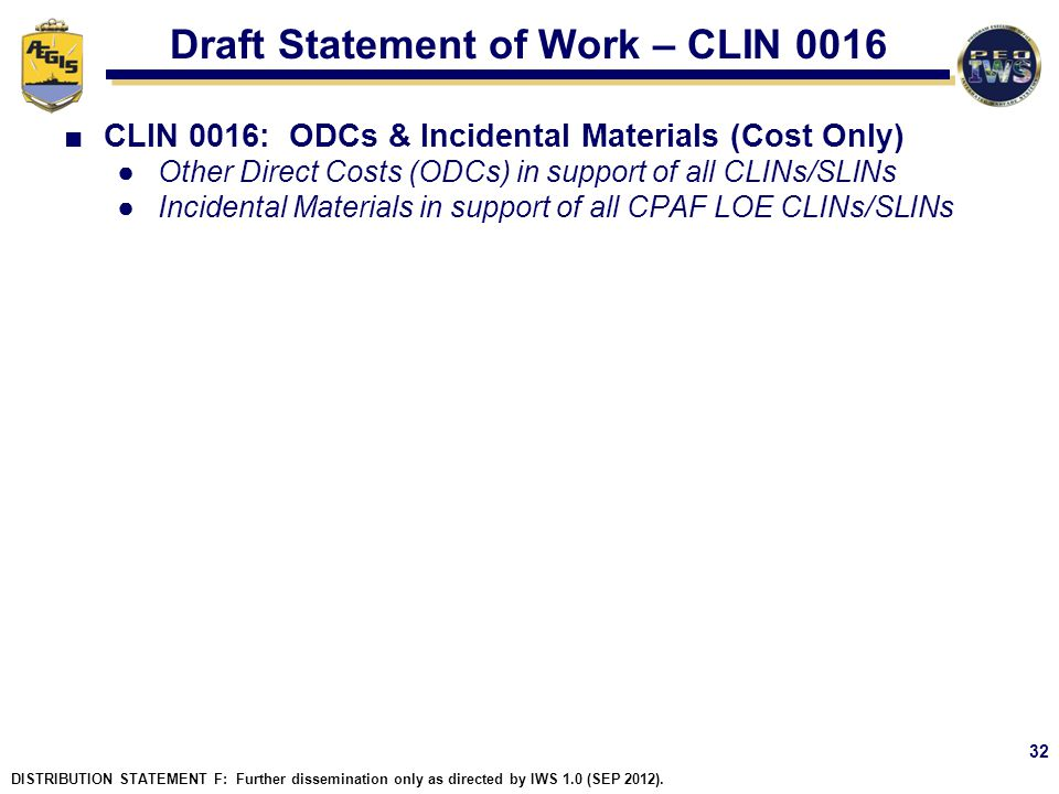 Draft Statement of Work – CLIN 0016 CLIN 0016: ODCs & Incidental Materials (Cost Only) Other Direct Costs (ODCs) in support of all CLINs/SLINs Inciden