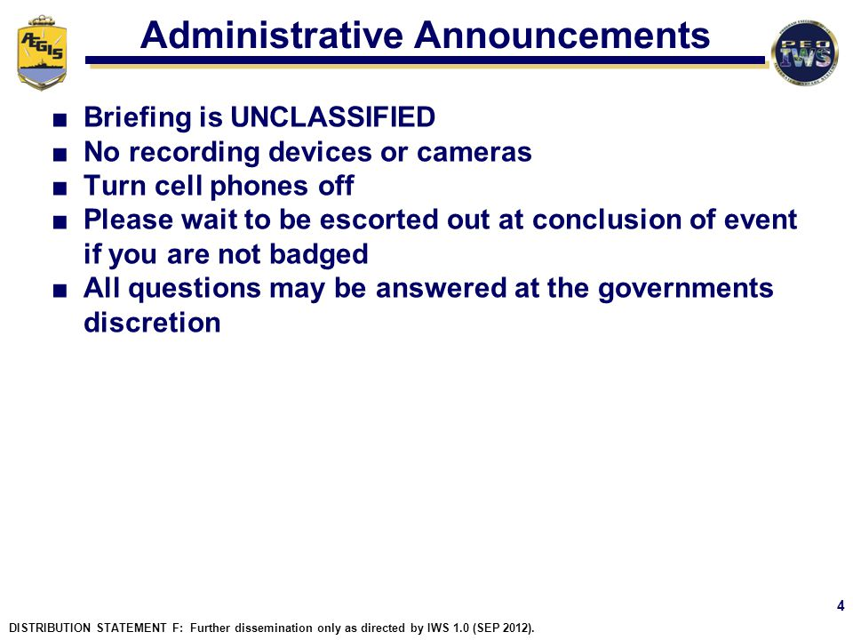Administrative Announcements Briefing is UNCLASSIFIED No recording devices or cameras Turn cell phones off Please wait to be escorted out at conclusio