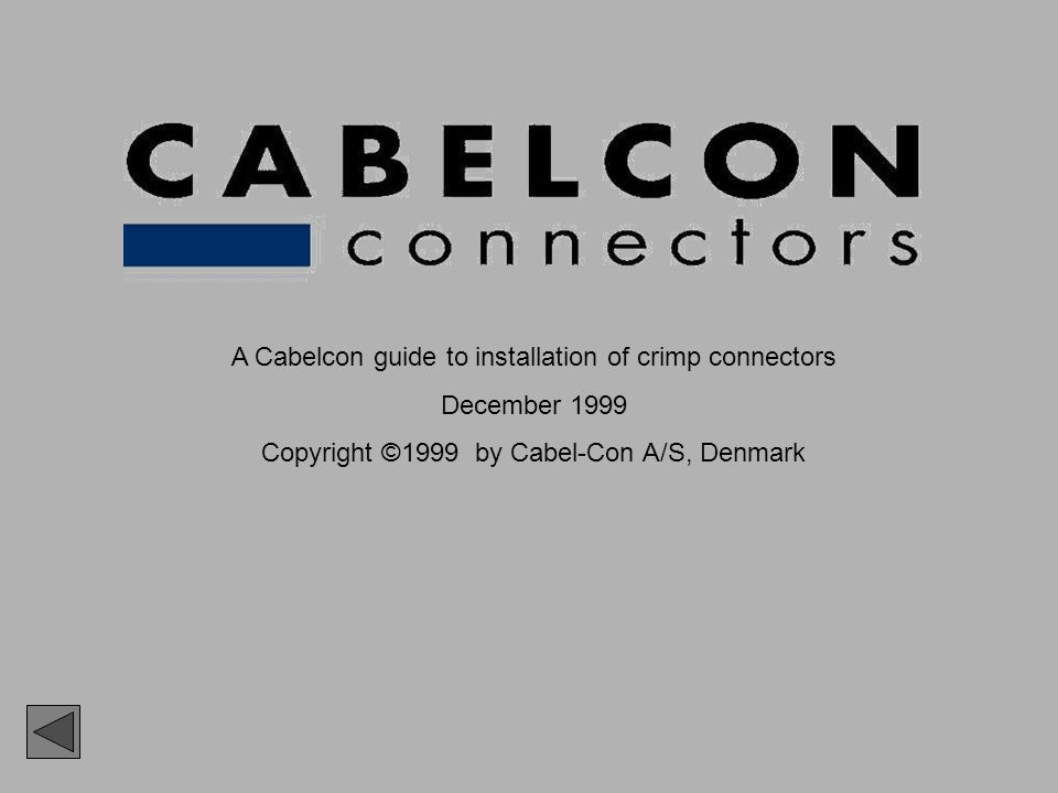 A Cabelcon guide to installation of crimp connectors December 1999 Copyright ©1999 by Cabel-Con A/S, Denmark