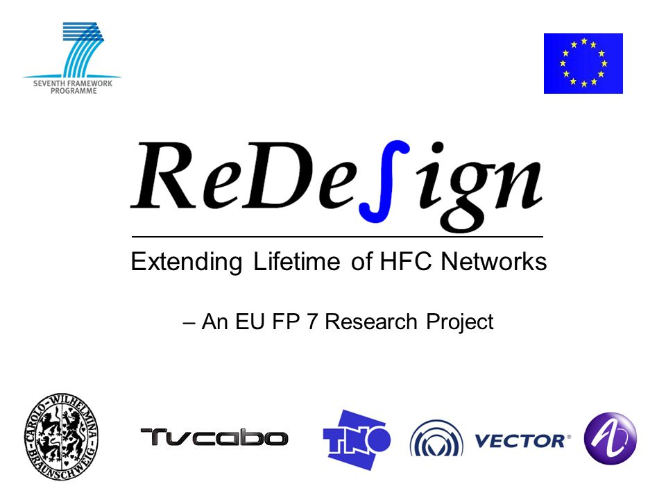 Extending Lifetime of HFC Networks – An EU FP 7 Research Project