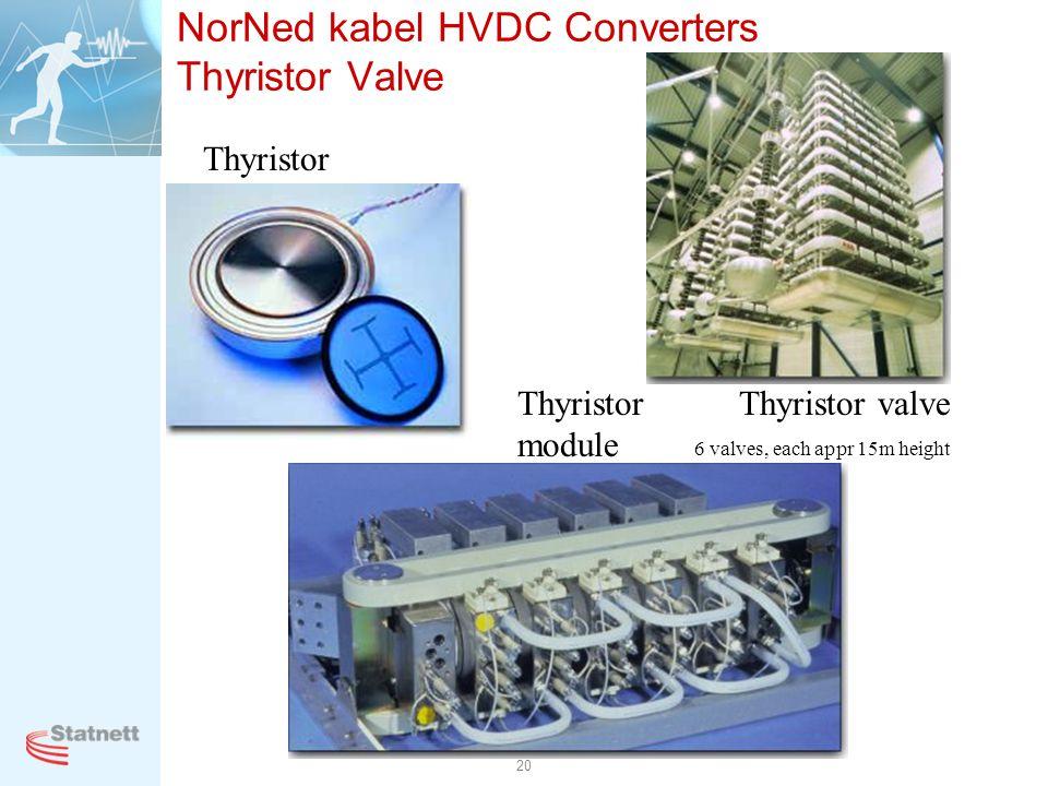 20 NorNed kabel HVDC Converters Thyristor Valve Thyristor Thyristor module Thyristor valve 6 valves, each appr 15m height