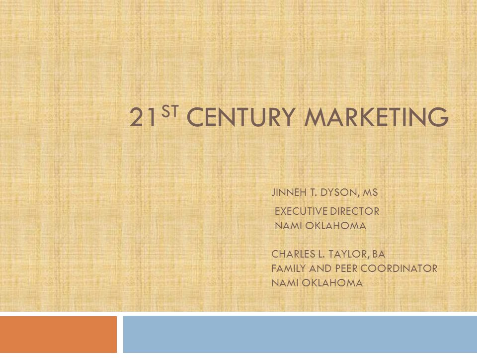 21 ST CENTURY MARKETING JINNEH T. DYSON, MS EXECUTIVE DIRECTOR NAMI OKLAHOMA CHARLES L.
