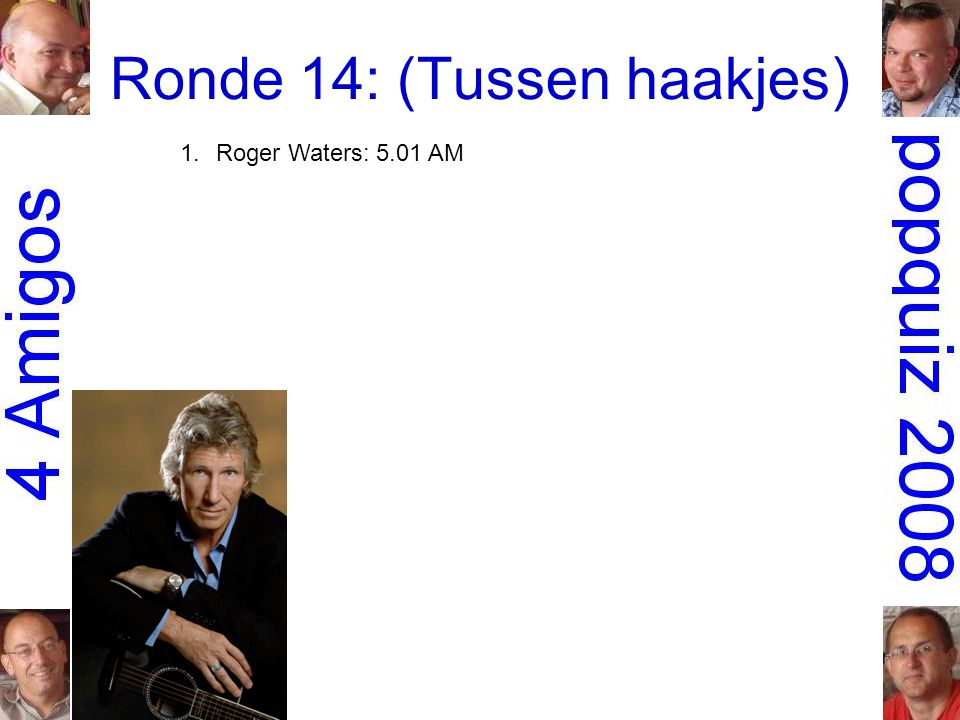 1.Roger Waters: 5.01 AM