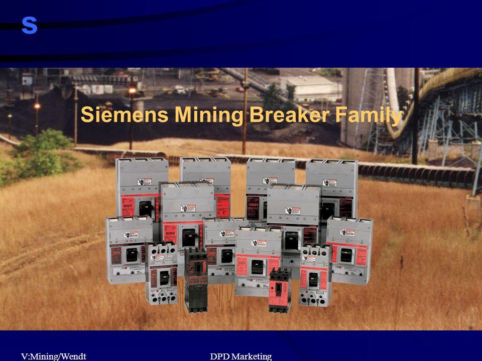 s V:Mining/WendtDPD Marketing Siemens Mining Breaker Family