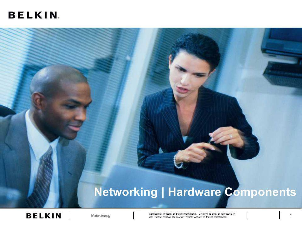 Confidential property of Belkin International. Unlawful to copy or reproduce in any manner without the express written consent of Belkin International