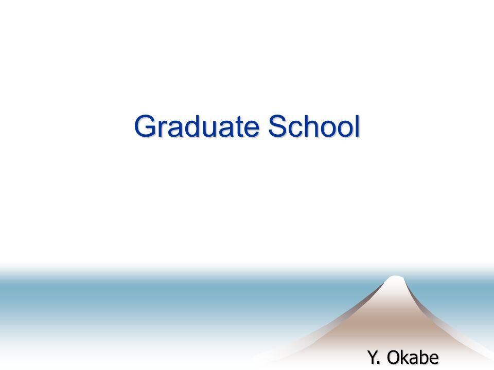 Y. Okabe Graduate School