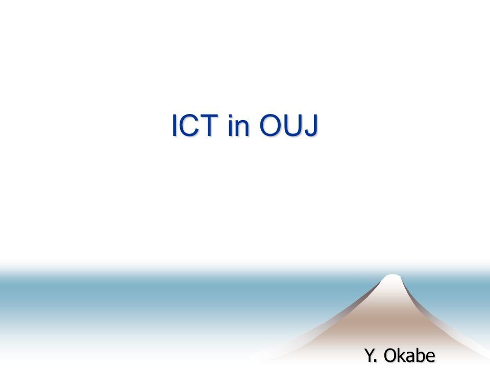 Y. Okabe ICT in OUJ
