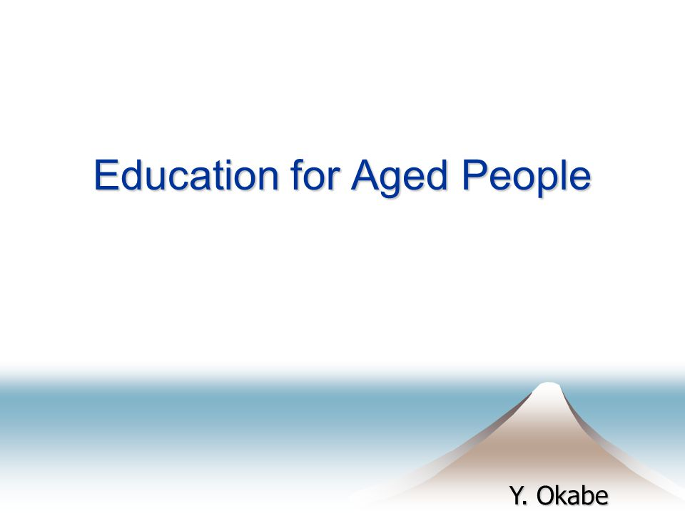 Y. Okabe Education for Aged People
