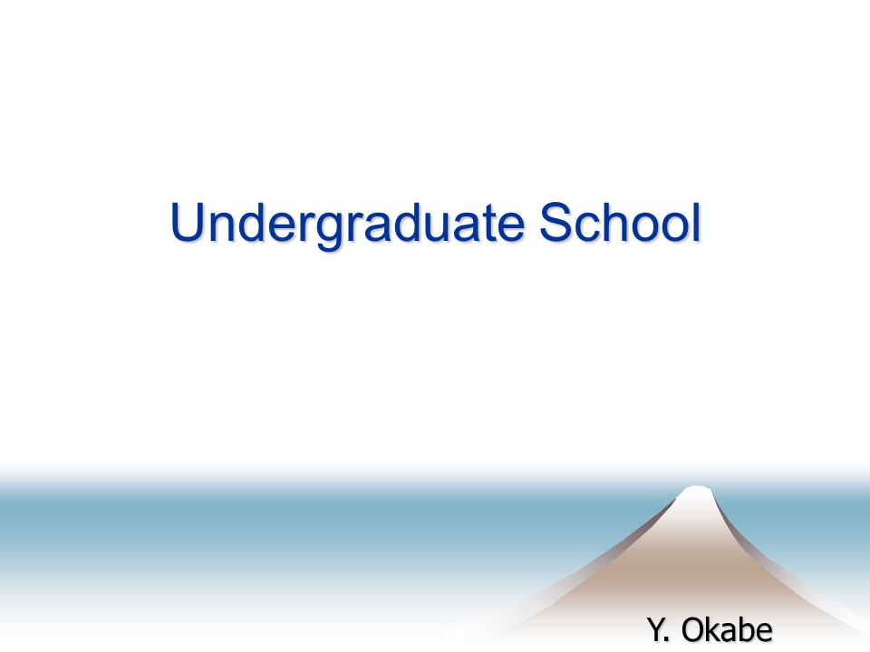 Y. Okabe Undergraduate School