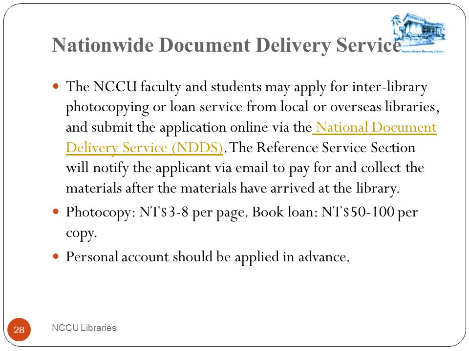 Interlibrary Library Loan(2) NCCU Libraries 27 Inter-library Card Service You may apply for an inter-library card of other cooperative university libr