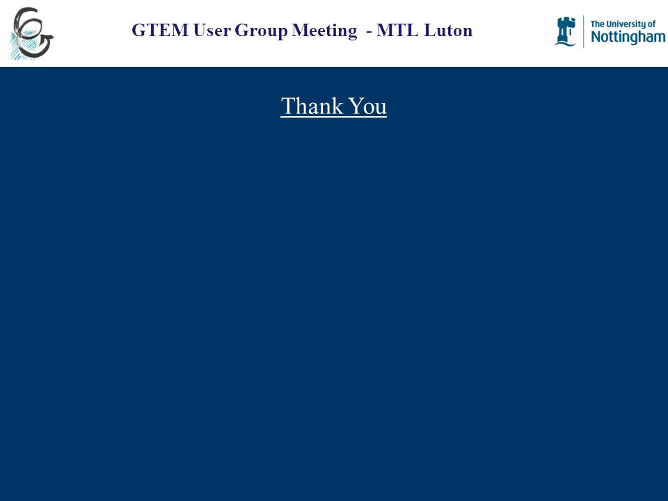 GTEM User Group Meeting - MTL Luton Thank You
