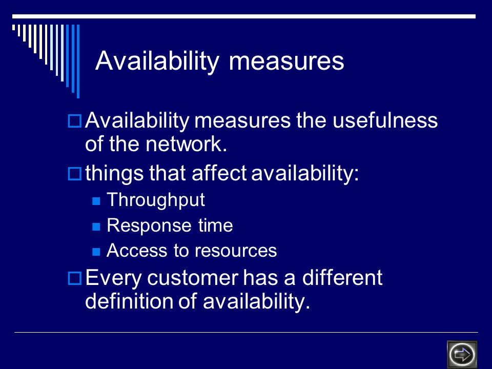 Availability measures Availability measures the usefulness of the network.