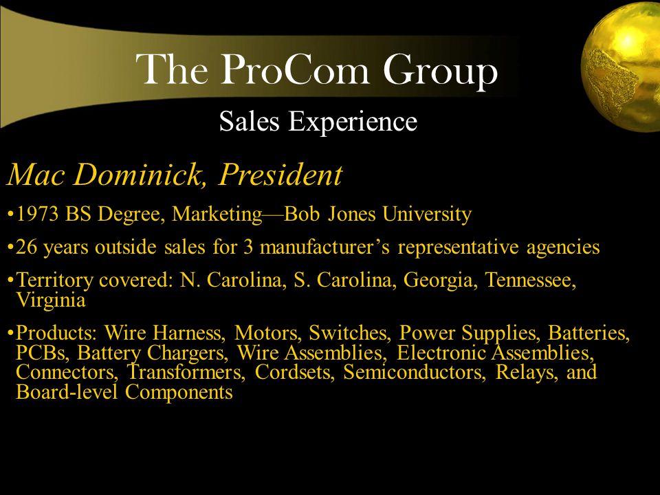 The ProCom Group Mac Dominick Jim Gates Jon Dominick Danny Nunley David Sumter Wayne Comeau