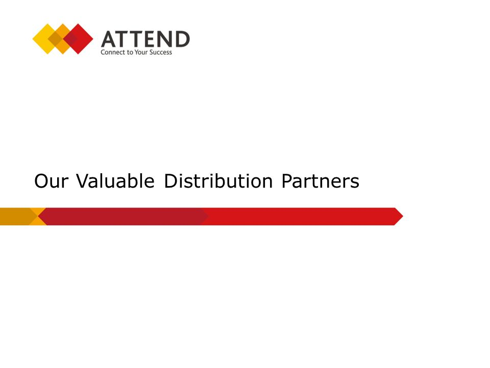 Our Valuable Distribution Partners